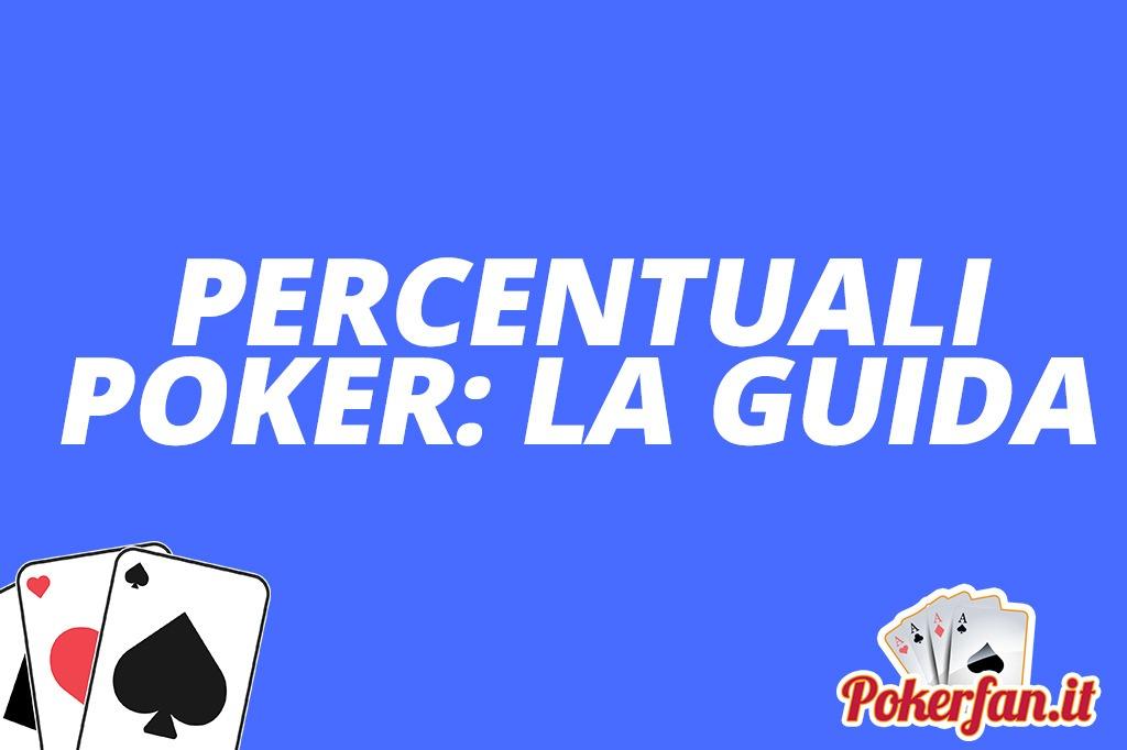 Foto tabella percentuali Poker