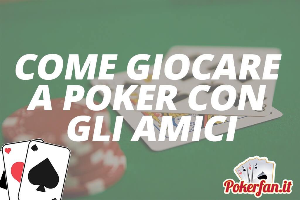 poker con amici guida